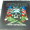 Dying Fetus war of attrition printed patch