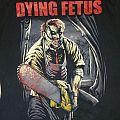Dying Fetus - TShirt or Longsleeve - Dying fetus leatherface shirt