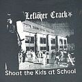 Leftover Crack shoot the kids at school t shirt