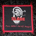 Slade - Till deaf do us Part patch
