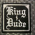 King Dude embroidered patch