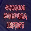 Chronic Corpora Infest  TShirt or Longsleeve