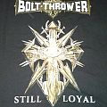 Bolt Thrower - Still Loyal Shirt