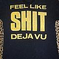 Suicidal Tendencies shirt Feel Like S**t Deja Vu