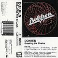 Dokken - Tape / Vinyl / CD / Recording etc -  Dokken / Breakin' The Chains