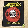 Anthrax - Make Me Laugh - Back Patch