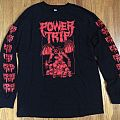Power Trip - TShirt or Longsleeve - Power Trip Long Sleeve Shirt