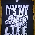 Madball - It's My Life T-Shirt