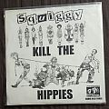 Squiggy - Kill The Hippies / Infiltrators - Vows Of Secrecy Tape / Vinyl / CD / Recording etc