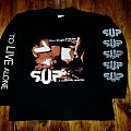 SUP, S.U.P, Spherical Unit Provided, Supuration, To LIVE Alone Holy Records LS  TShirt or Longsleeve