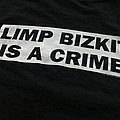 Limp Bizkit is a Crime TShirt or Longsleeve