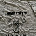 pushed too far t-shirt