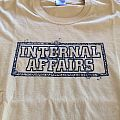 Internal Affairs - TShirt or Longsleeve - internal affairs t-shirt