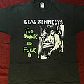 Dead Kennedys - TShirt or Longsleeve - Dead kennedys too drunk to fuck 95