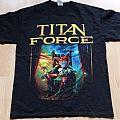 Titan Force - Force Of The Titan shirt