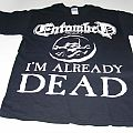 ENTOMBED-I'm Already Dead TShirt or Longsleeve