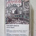 Vacant Grave - Life or Death (tape) Tape / Vinyl / CD / Recording etc