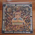 Attitude Adjustment American Paranoia & More LP