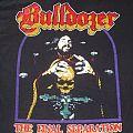 Bulldozer - TShirt or Longsleeve - Bulldozer - The Final Separation Shirt