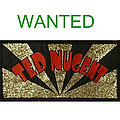 Ted Nugent - WANTED Patch