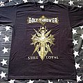 Bolt thrower still loyal lonely are the glorius  TShirt or Longsleeve