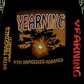Yearning - With Tragedies Adorned TShirt or Longsleeve