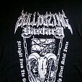 Bulldozing Bastard Shirt