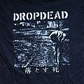 Dropdead - TShirt or Longsleeve - Dropdead shirt