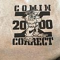 Comin correct crewneck  TShirt or Longsleeve