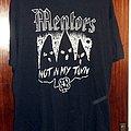 """MENTORS - TShirt or Longsleeve - Mentors """"Not In My Town"""" shirt"""