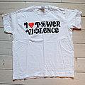 Power Violence - TShirt or Longsleeve - I Love Power Violence
