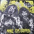 The Kill Make 'em suffer