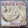 Berliner Weisse - Tape / Vinyl / CD / Recording etc - Berliner Weisse Mutter