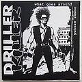 Driller Killer - Tape / Vinyl / CD / Recording etc - Driller Killer What goes around comes around