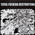 Total Fucking Destruction Childhater