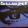 Discharge - Tape / Vinyl / CD / Recording etc - Discharge Shootin' up the world