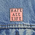 "The Body, ""HATE ALL LIFE"" enamel pin"