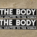 """The Body, sticker, 'Ill adapted to the world"""" Other Collectable"""