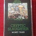 Cryptic Slaughter - Money Talks cassette