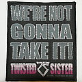 Twisted Sister - Patch - Twisted Sister We're not gonna take it ! patch