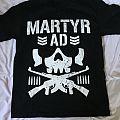 Martyr AD - TShirt or Longsleeve - Martyr AD shirt