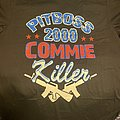 Pitboss 2000 commie killer shirt