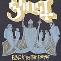 Ghost - TShirt or Longsleeve - Black To The Future EURO