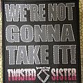 Twisted Sister - Patch - We're not gonna take it!