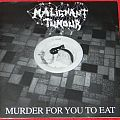Malignant Tumour - Murder for you to eat - Single