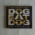 Dog Eat Dog - Tape / Vinyl / CD / Recording etc - Dog Eat Dog - If these are good times / No Fronts - Single CD
