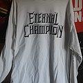 "Eternal Champion - TShirt or Longsleeve - Eternal Champion- ""Retaliator"" longsleve"