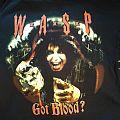 W.A.S.P - Got Blood?  TShirt or Longsleeve