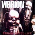 "VIBRION - Erradicated Life (7"")"