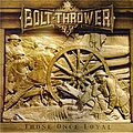 BOLT THROWER - Those once loyal (LP, reissue, limited, incl. poster)